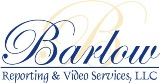 Barlow Reporting & Video Services, LLC